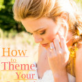 How to Theme Your Wedding | Confetti.co.uk
