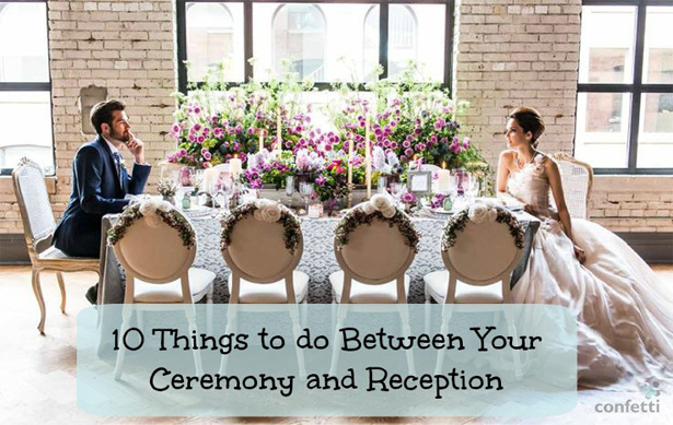 10 Things to do Between Your Ceremony and Reception