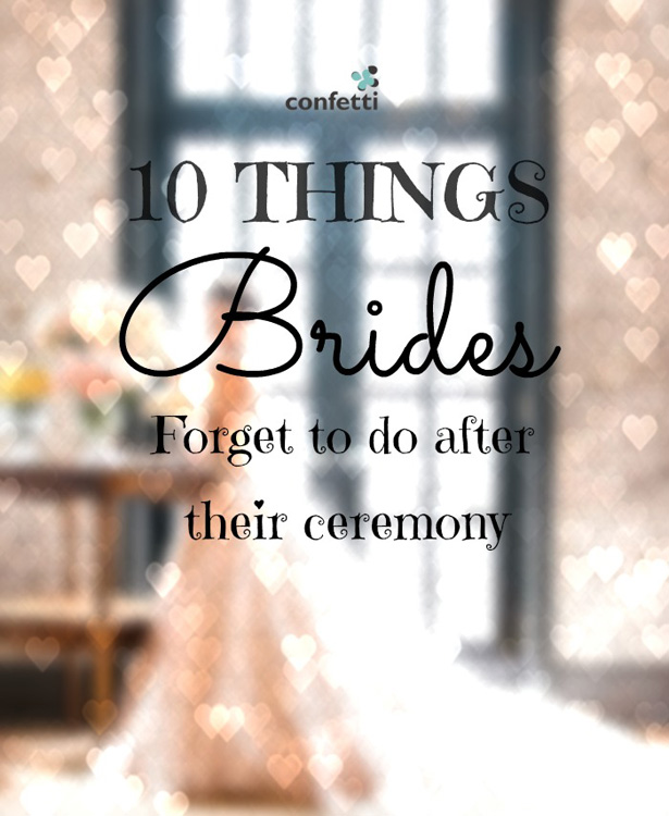 10 Things Brides Forget To Do After Their Ceremony | Confetti.co.uk