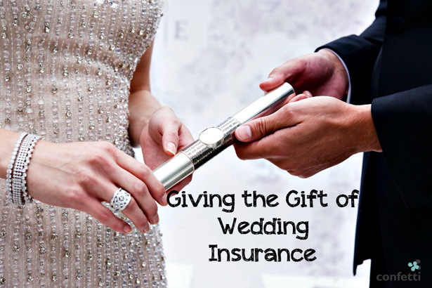 Wedding Gift List Insurance : Giving the Gift of Wedding Insurance Confetti.co.uk