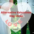 alternative valentines day ideas