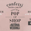 Confetti.co.uk's Pop Up Shop at the National Wedding Show