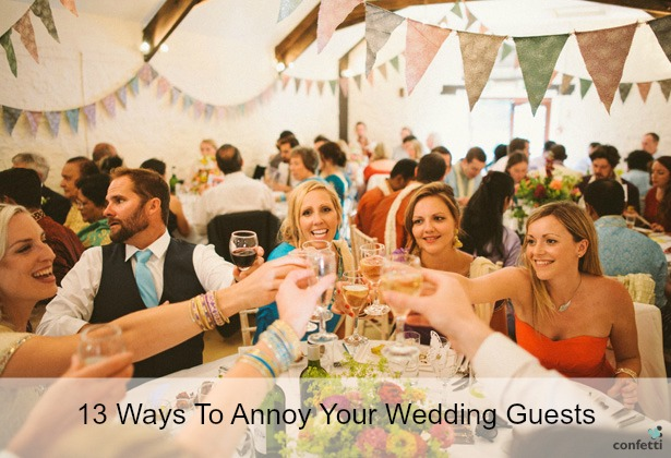 13 ways to annoy your wedding guests | Confetti.co.uk