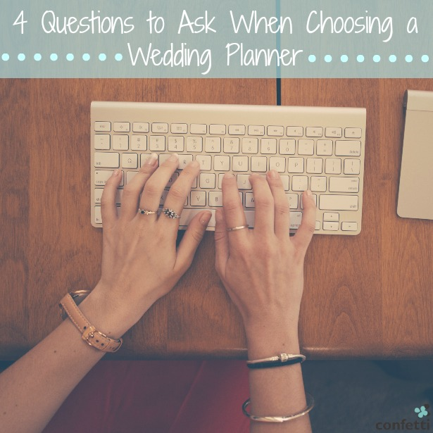 4 Questions to Ask When Choosing a Wedding Planner | Confetti.co.uk