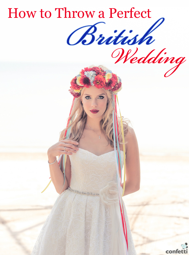 How to Throw a Perfect British Wedding | Confetti.co.uk