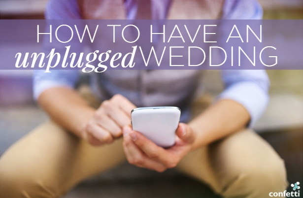 How to have an unplugged wedding | Confetti.co.uk