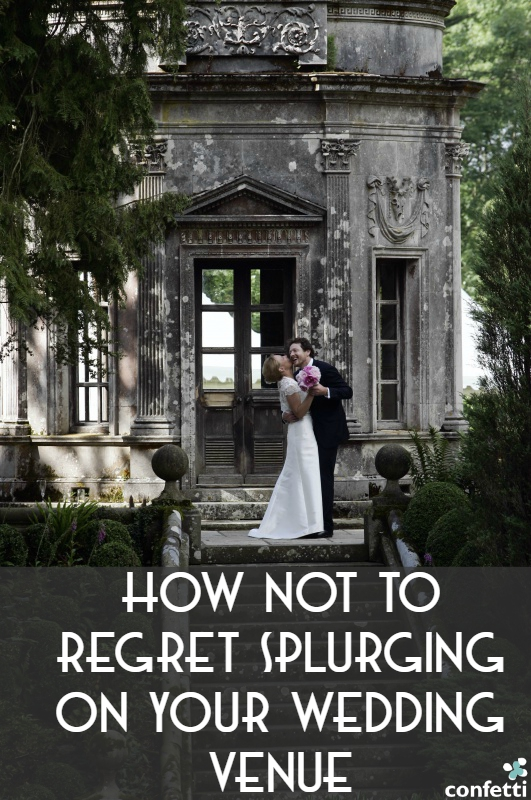 How Not to Regret Splurging on Your Wedding Venue | Confetti.co.uk