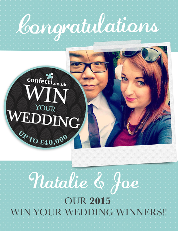 Win Your Wedding 2015 Winners Natalie and Joe won a £40,000 dream wedding in Confetti.co.uk's inaugural competition!