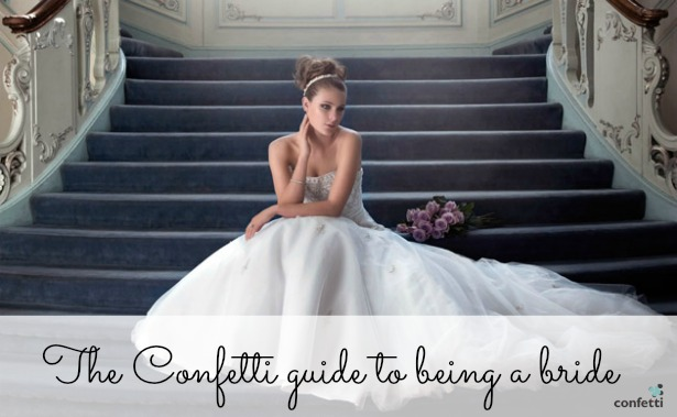 The Confetti.co.uk guide to being a bride