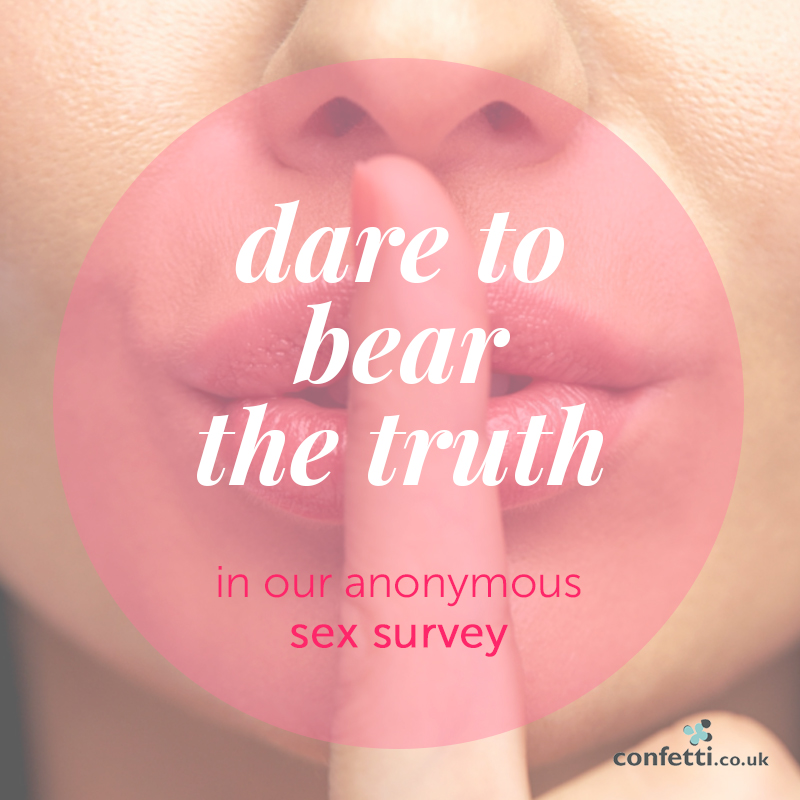 Dare to bear the truth in our anonymous sex survey | Confetti.co.uk