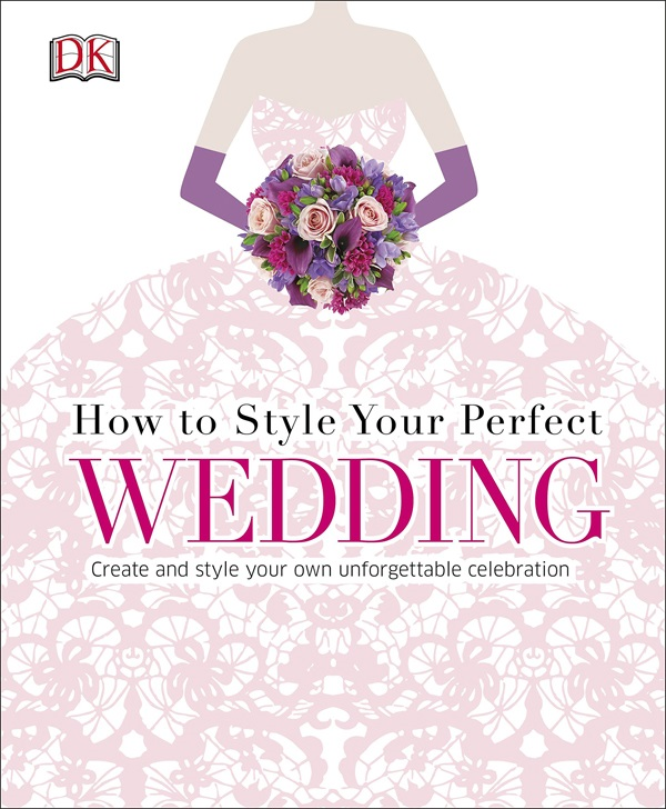 How To Style Your Perfect Wedding | Confetti.co.uk