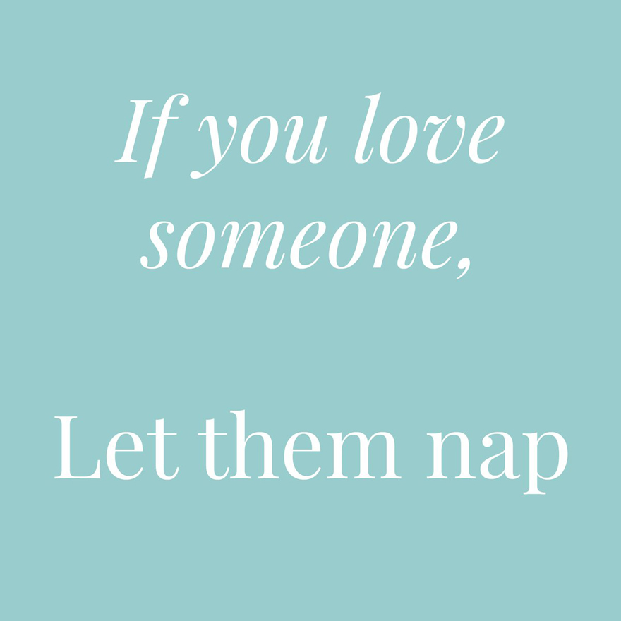 If you love someone let them nap   Confetti.co.uk
