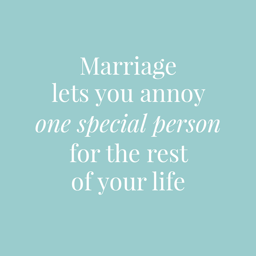 Marriage lets you annoy one special person for the rest of your life   Confetti.co.uk