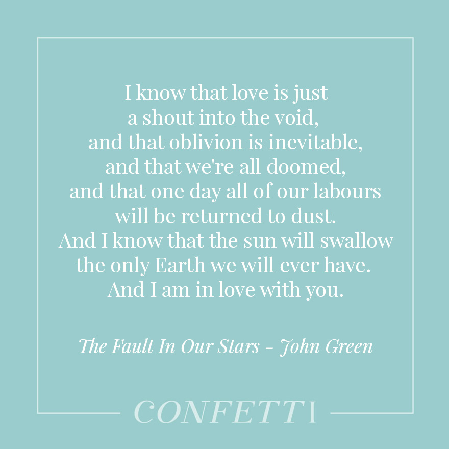 I know that love is just a shout into the void, and that oblivion is inevitable, and that we're all doomed, and that one day all of our labours will be returned to dust - The Fault in our stars by John Green | Confetti.co.uk