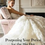 Postponing Your Period for the Big Day